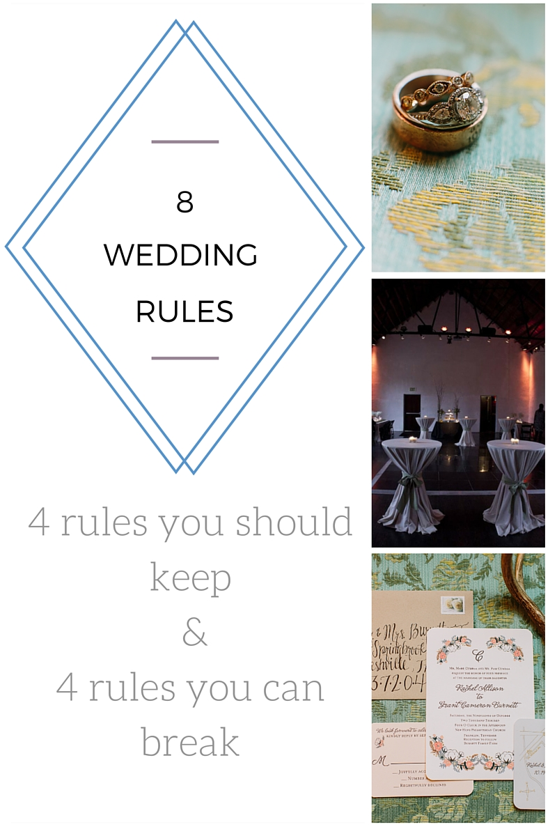 8 Wedding Rules Which To Follow Which To Break Nashville