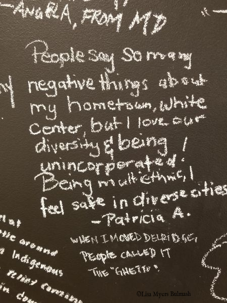 "From Patricia A.: ""People say so many negative things about my hometown, White Center, but I love our diversity and being unincorporated! Being multiethnic, I feel safe in diverse cities."""