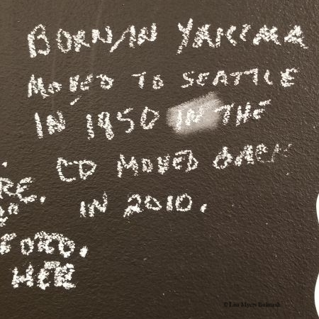 "Anonymous comment: ""Born in Yakima moved to Seattle in 1950 in the CD moved back in 2010."""