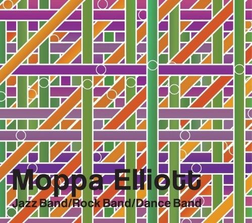 Moppa Elliott: Jazz Band/Rock Band/Dance Band - 2019, Hot Cup Records | baritone saxophone