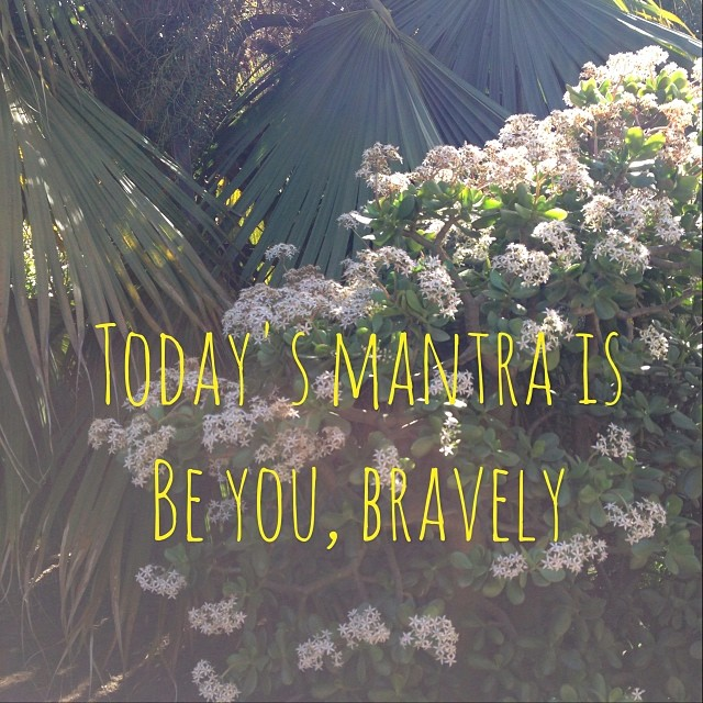 "Repeat in the morning and night! ""Be you, bravely."" #intuitivemotherscircle"