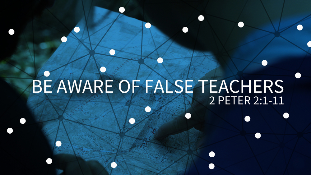 Be Aware of False Teachers