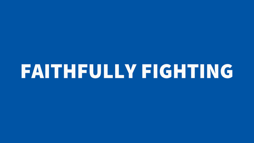 1 Timothy 6 - Faithfully fighting (blue).jpg