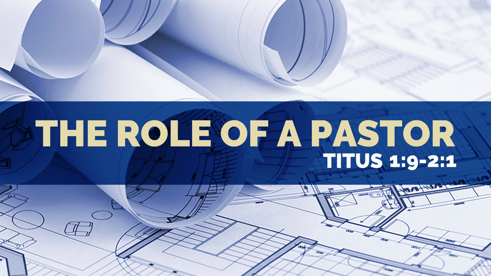 2017 Titus 3 - The role of a pastor.jpg