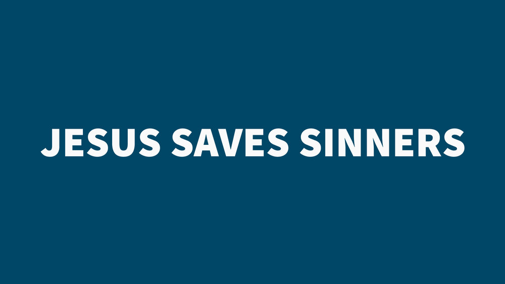 Mark 2 - jesus saves sinners (blue).jpg