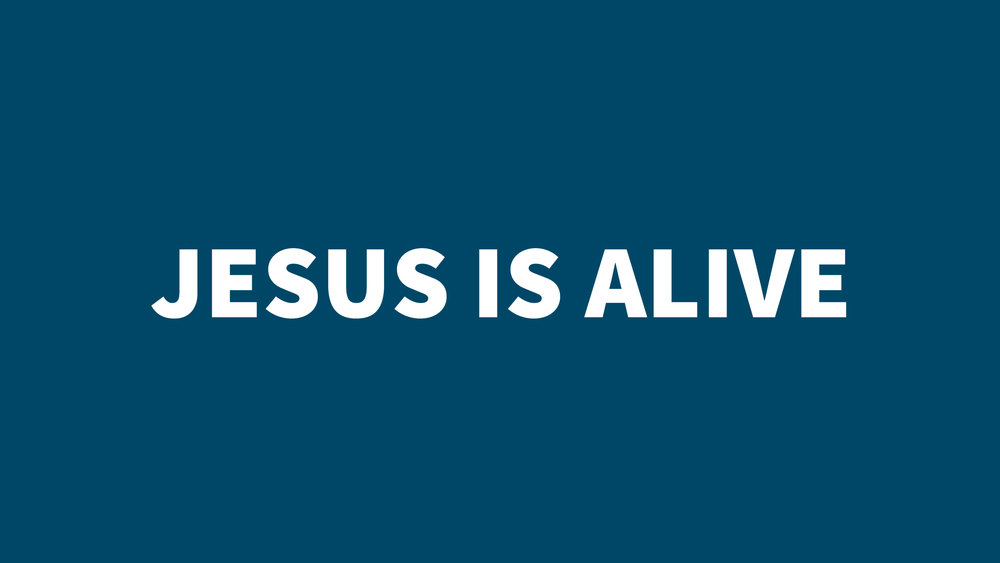 Mark 16 - Jesus Is Alive (blue).jpg