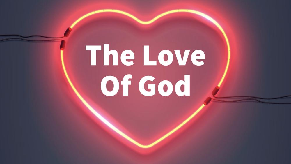 2018-02-25 The Love Of God-Title-Slide.png