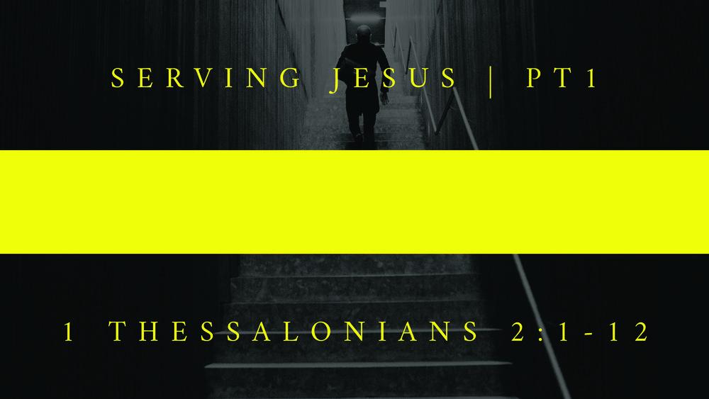 4 - Serving Jesus - pt1.jpg