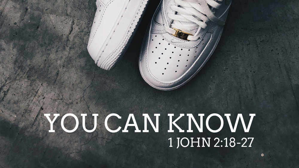 1 John 2.18-27 | You Can Know.007.jpeg