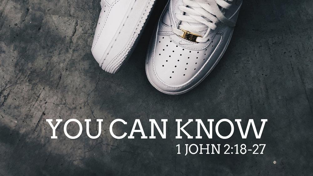 1 John 2.18-27 | You Can Know.007.jpeg