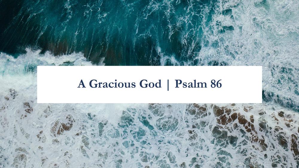 A Gracious God - Psalm 86.jpg