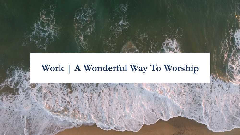 Work - A Wonderful Way To Worship.jpg