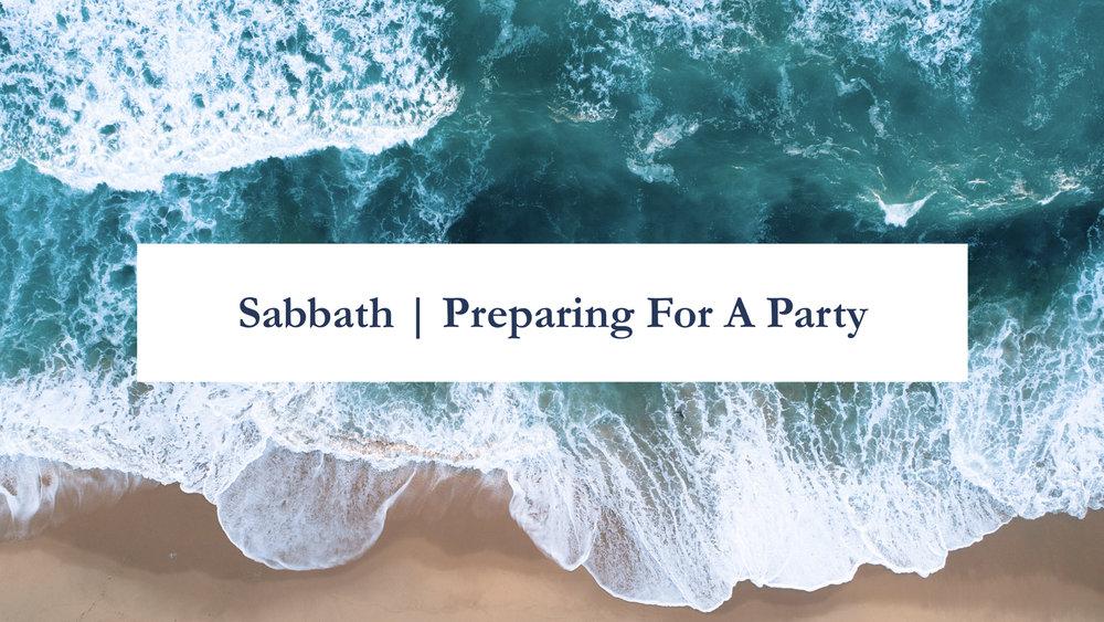 Sabbath | Preparing For A Party.007.jpeg