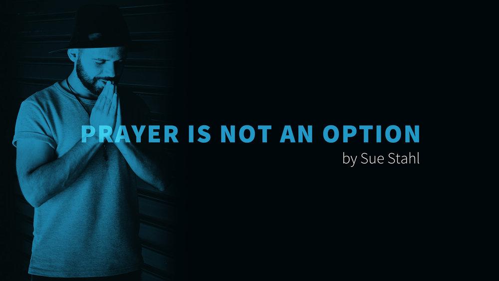 Prayer Is Not An Option.jpg