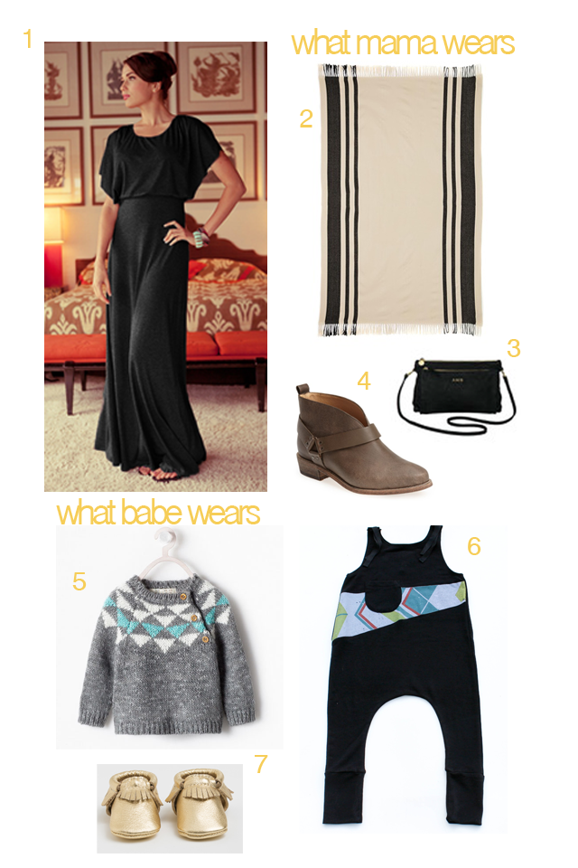 1 //Shabby Apple Desert Modern Dress– dressy enough for a house party, comfortable enough to relax in. 2 //ASOS Oversized Scarf with Stripes– a big, soft scarf doubles as a blanket for baby. 3 //Clare Vivier Black Suede Gosee Clutch– with gold monogramming, of course. 4 //Koolaburra 'Dame' Leather Harness Bootie– low-profile booties pair perfectly with maxi dresses. 5 //Zara Diamond Pattern Sweater– warm and fun. 6 //Duchess & Lion 'Camp' Romper– comfy enough to fall asleep in. 7//Freshly Picked Gold Moccasins– even babies need some sparkle.