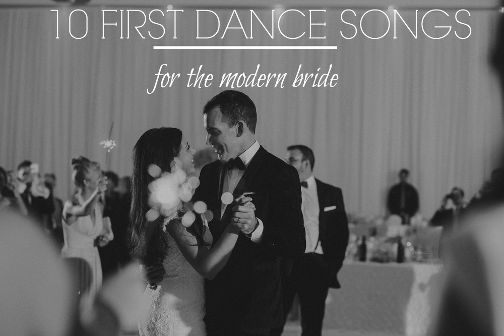 10 first dance songs for the modern bride