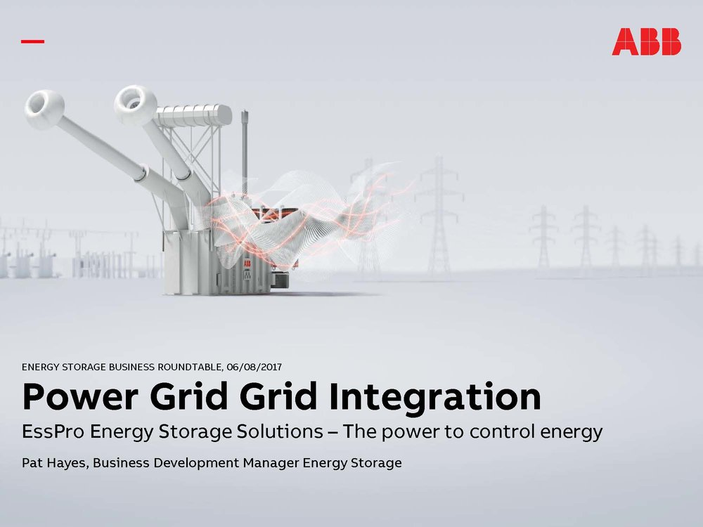Power Grid Integration - EssPro Energy Storage Solutions - The power to control energyPat HayesBusiness Development Manager Energy StorageDOWNLOAD THE PRESENTATION HERE