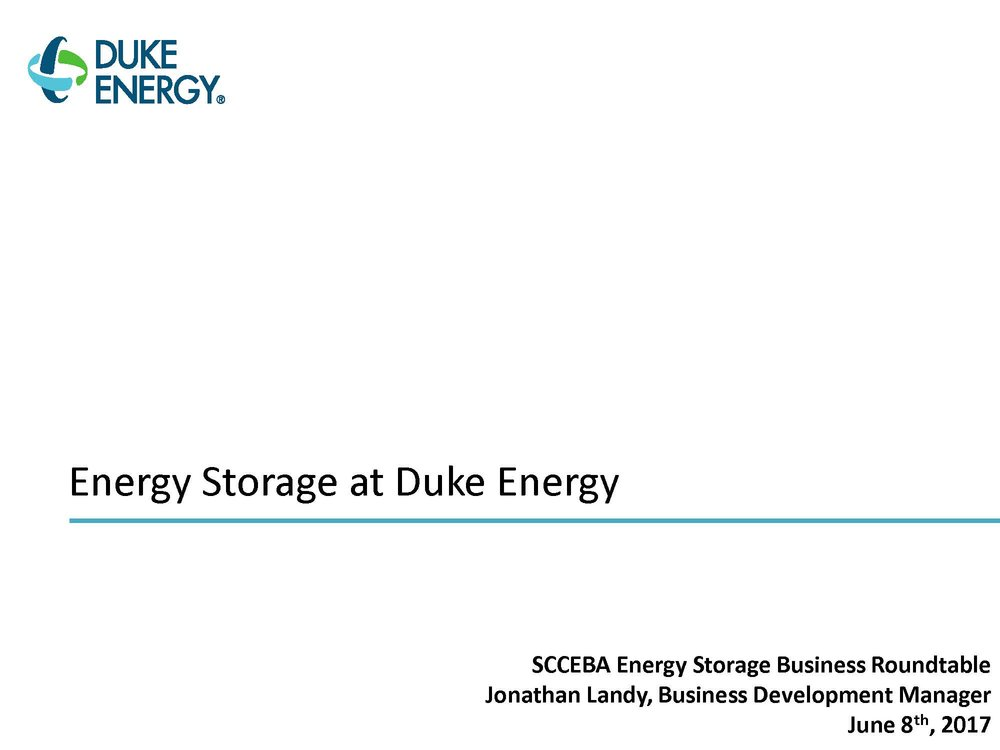 Energy Storage at Duke Energy - Jonathan LandyBusiness Development ManagerDOWNLOAD THE PRESENTATION HERE