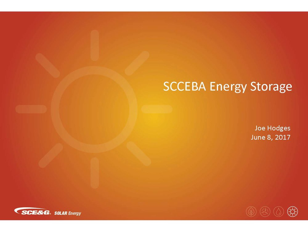 SCCEBA Energy Storage - Joe HodgesSCE&G Solar EnergyDOWNLOAD THE PRESENTATION HERE