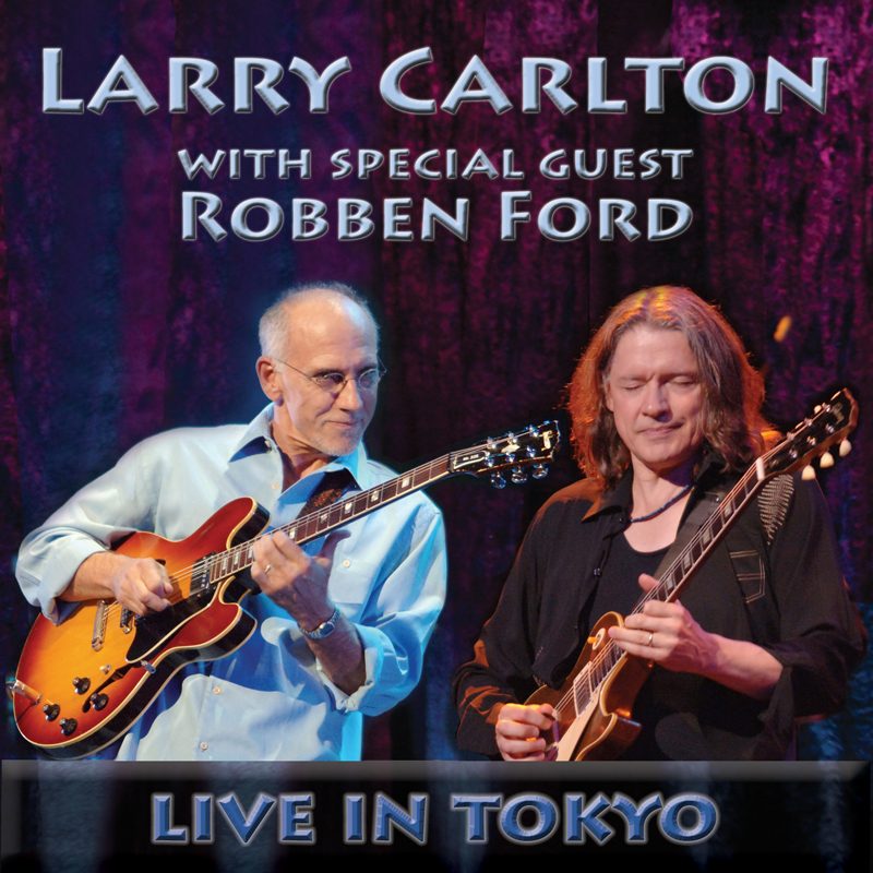 Larry Carlton w/ Robben Ford: Live in Tokyo