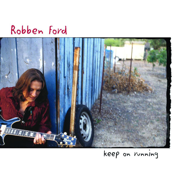 Robben Ford: Keep On Running