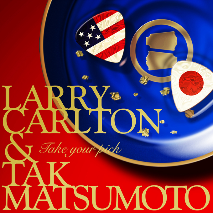Larry Carlton & Tak Matsumoto: Take Your Pick (Grammy award winner)