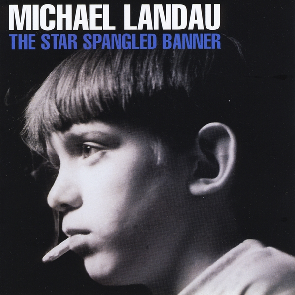 Michael Landau: The Star Spangled Banner