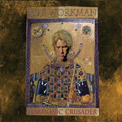 Lyle Workman: Harmonic Crusader (various keyboards, trombone, tuba)