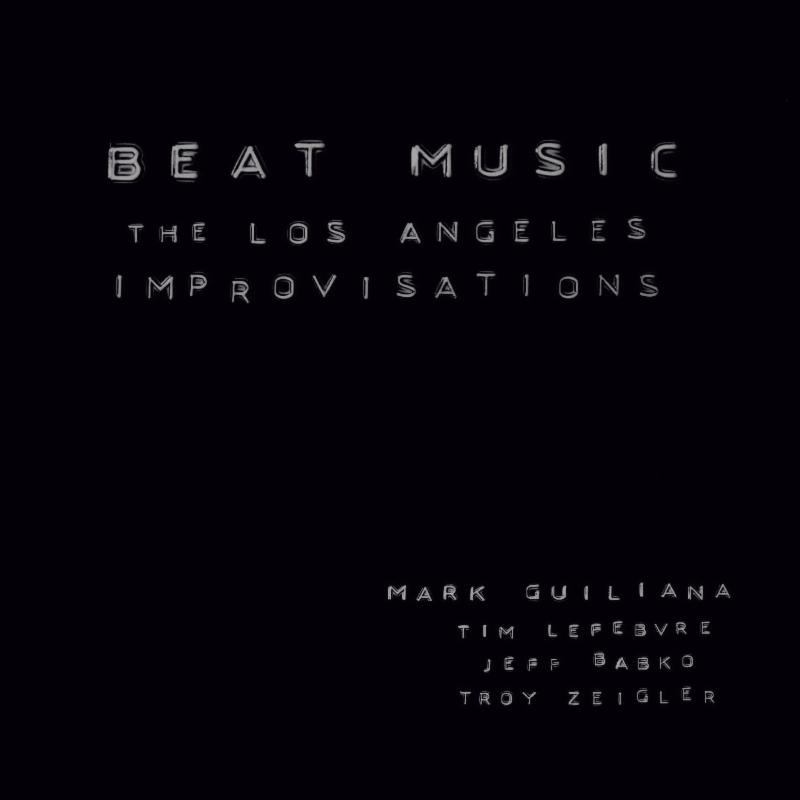 Mark Guiliana & Beat Music LA: The Los Angeles Improvisations