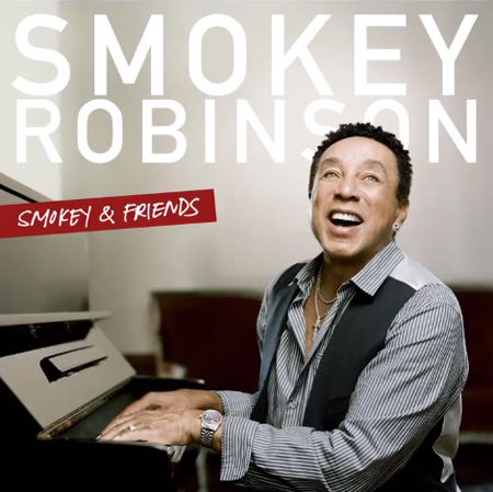 Smokey Robinson: Smokey & Friends   (produced by Randy Jackson; featuring John Legend, Alicia Keys, James Taylor, etc.)