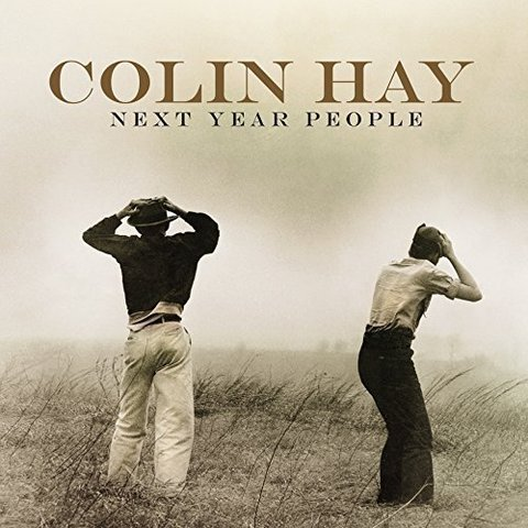 Colin Hay: Next Year People