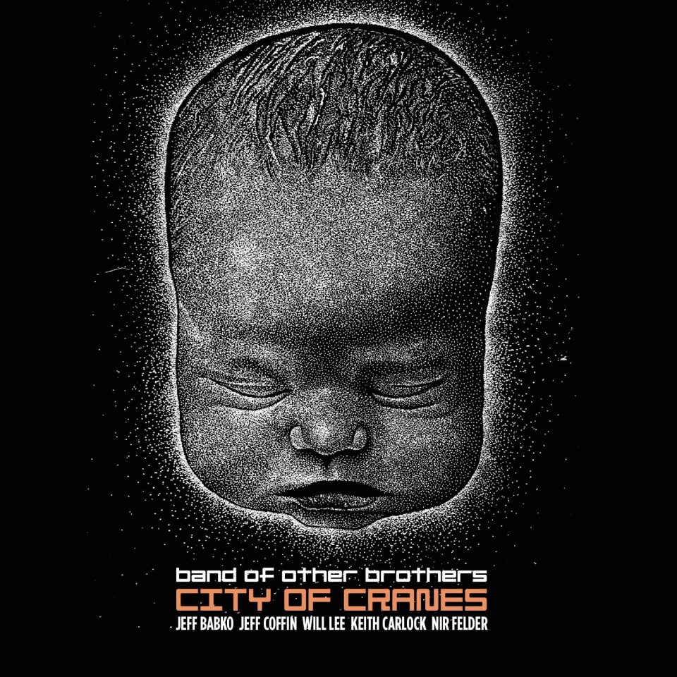 """BAND OF OTHER BROTHERS"" CITY OF CRANES Ear Up Records 2016   jb, Jeff Coffin, Will Lee, Keith Carlock, Nir Felder recorded & mixed by Niko Bolas at Blackbird Studios, Nashville   https://store.cdbaby.com/cd/bandofotherbrothers"