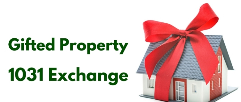 gifted property 1031 exchange