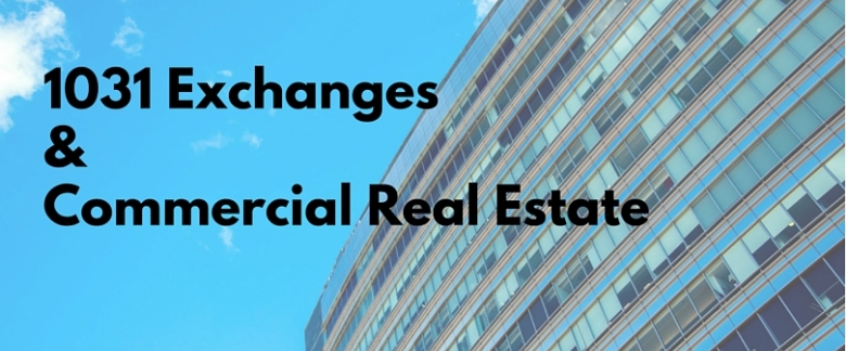 1031 exchanges of commercial real estate