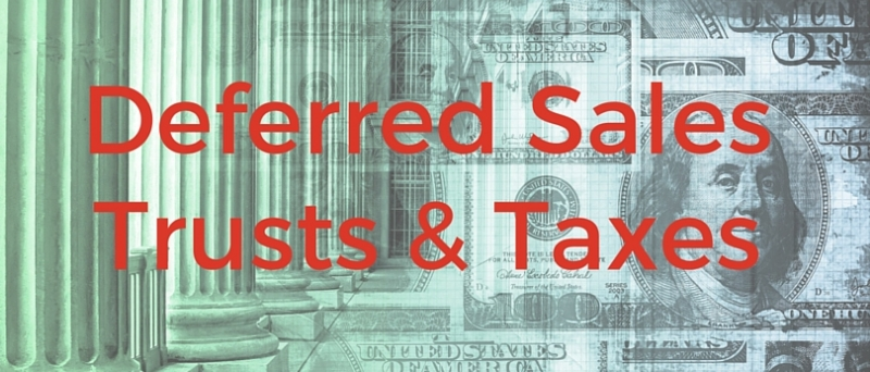 deferred sales trusts and taxes