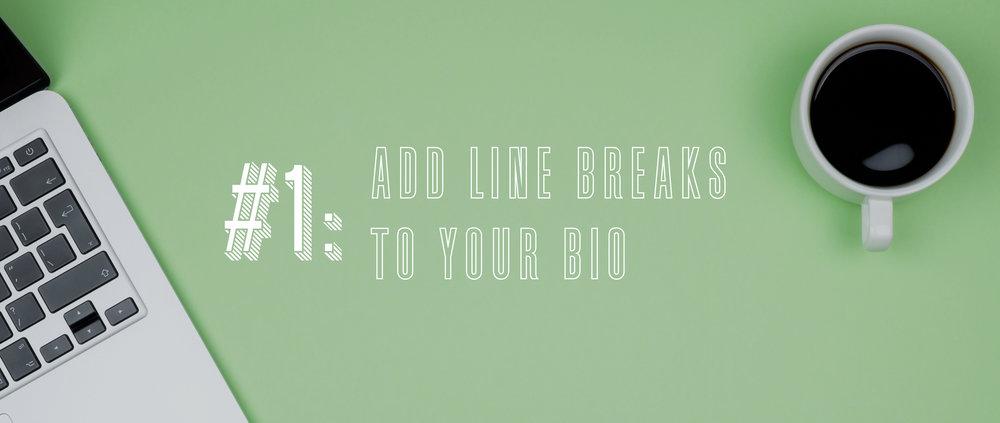 1 Add Line Breaks to Your Bio.jpg