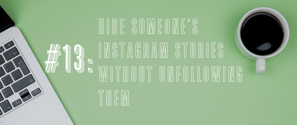 13 Hide Someone's Instagram Stories Without Unfollowing Them.jpg