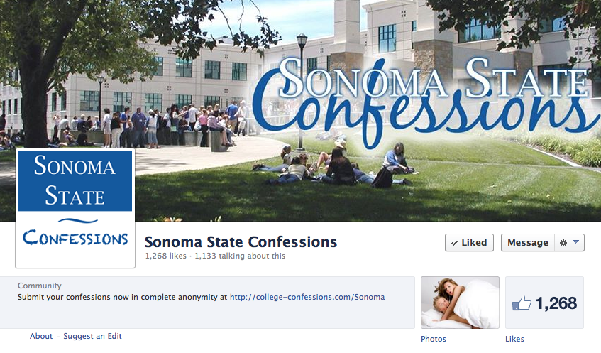 "facebook.com The page ""Sonoma State Confessions"" has returned for the fall semester after mysteriously disappearing off the face of Facebook. Whether or not it's here to stay, the abundance of confessions makes it clear that students are enjoying the page's return."