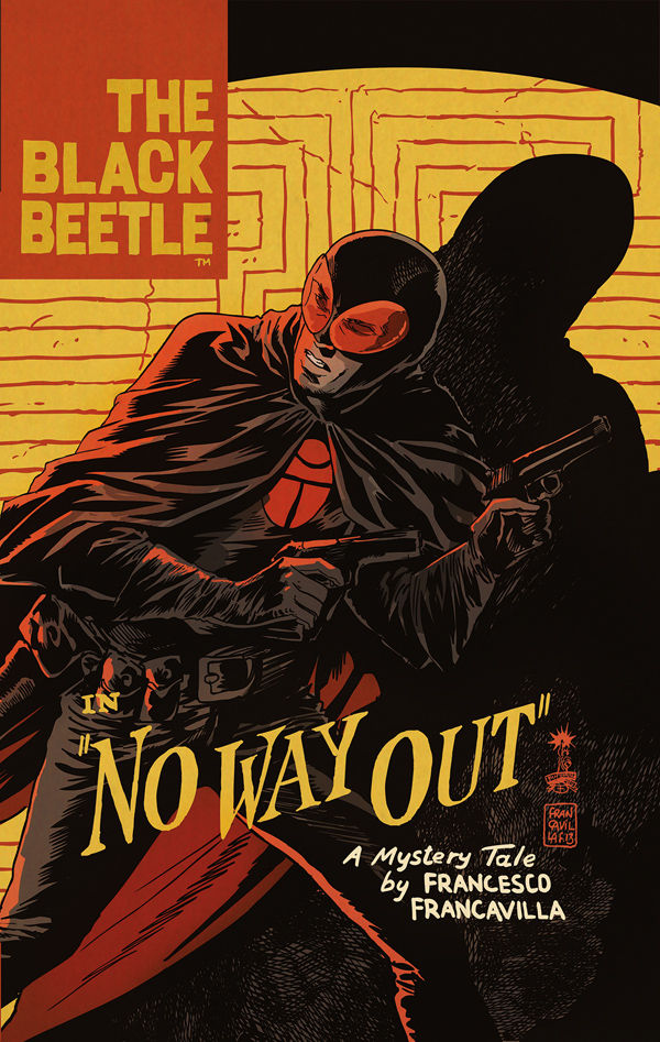 darkhorse.com 'The Black Beetle,' written and illustrated by artist extraordinaire Francesco Francavilla, is now available through Dark Horse comics. The pulp-noir hero takes on the Mob and a mysterious criminal named 'Labyrinto' in this first volume.
