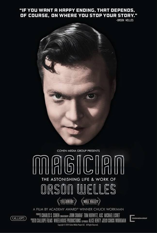 "Chuck Workman's documentary, ""Magacian,"" illustrated the life of Hollywood star Orson Welles."
