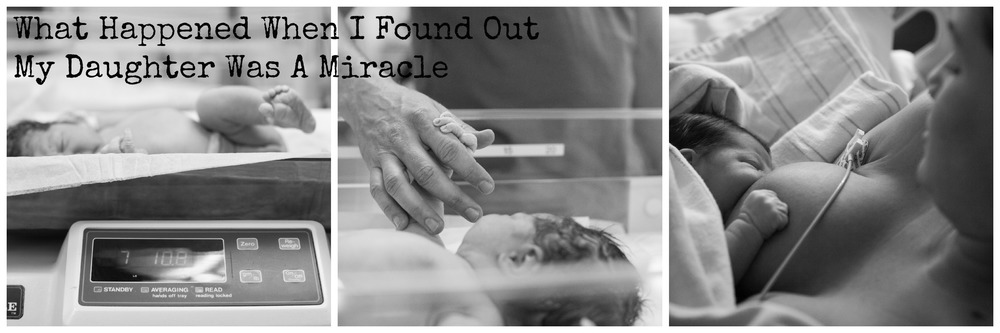 What Happened When I Found Out My Daughter Was A Miracle | janny: organically.