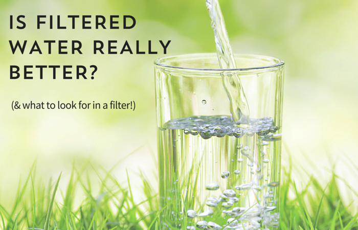 Is Filtered Water Really Better? | janny: organically.