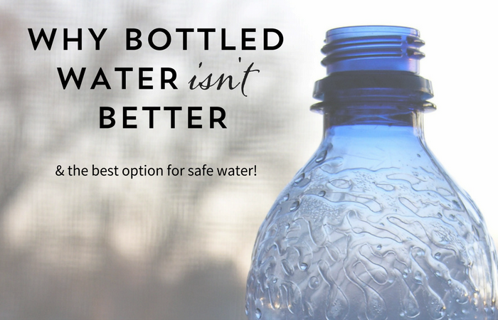 Why Bottled Water Isn't Better | janny: organically.