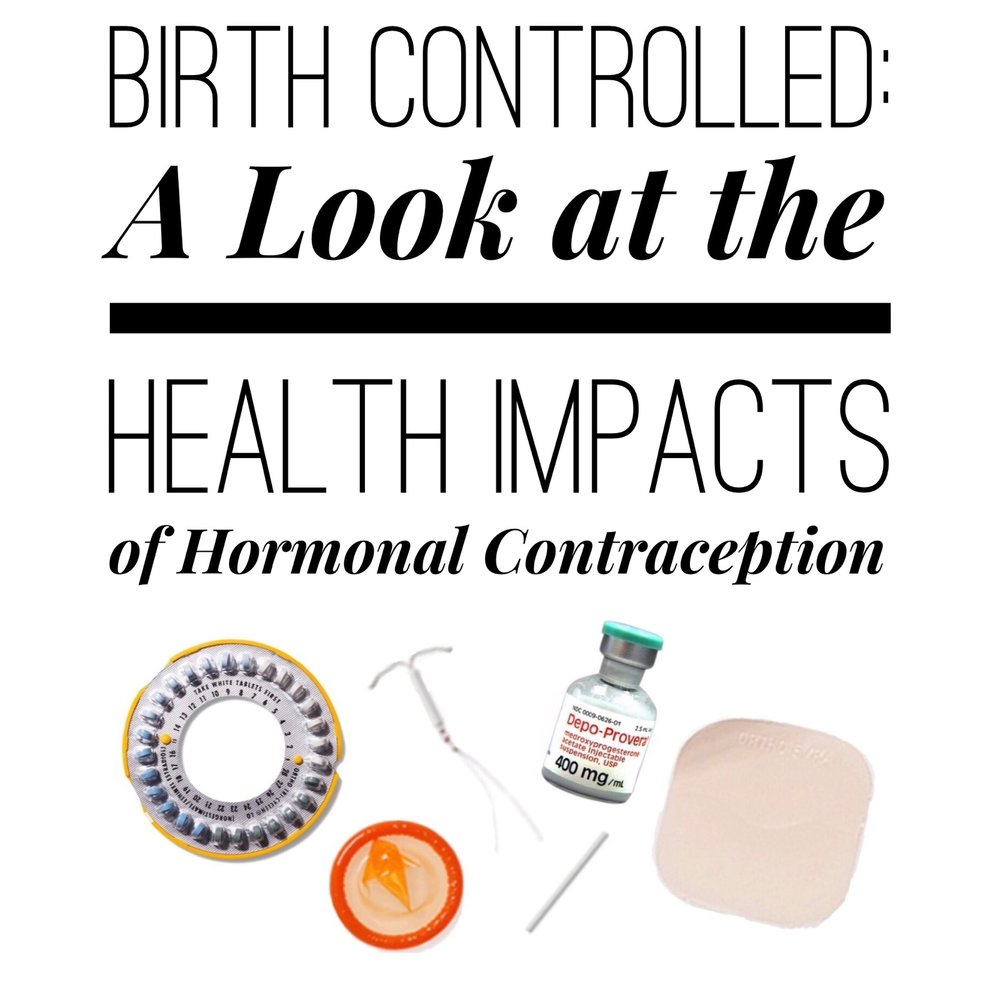 Birth Controlled: A look at the health impacts of hormonal contraception - janny: organically.