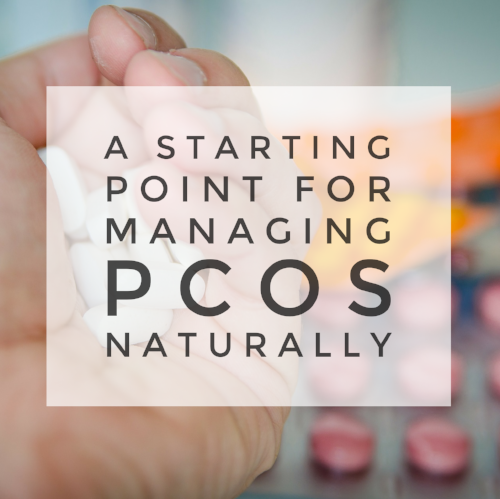 A Starting Point for Managing PCOS Naturally | janny: organically.