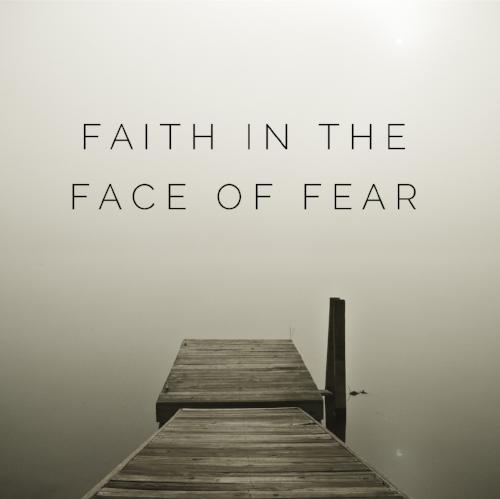 Faith in the Face of Fear jannyorganically.com