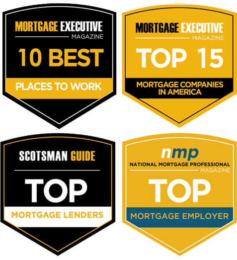 Voted one of the  top companies to work for year after year  by Scotsman Guide & Mortgage Executive Magazine