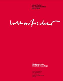 Lothar FischerDas plastische Werk 1953 - 2004, 2005