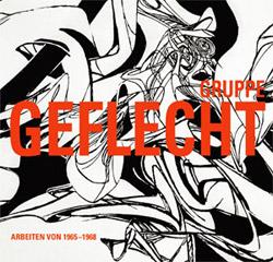 Geflecht. Arbeiten von 1965 - 1968, 2007