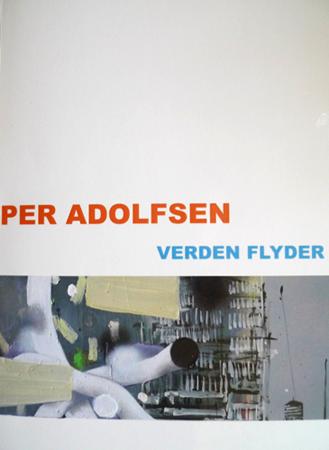 Per Adolfsen Verden Flyder , 2009